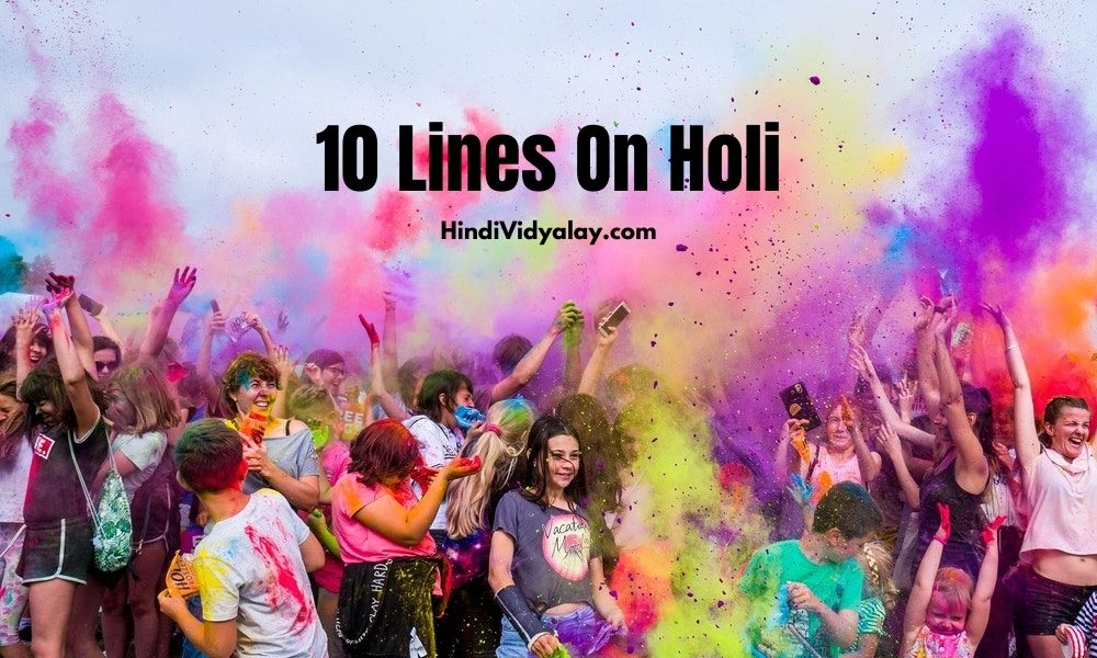 10 Lines On Holi Festival In Hindi And English Language