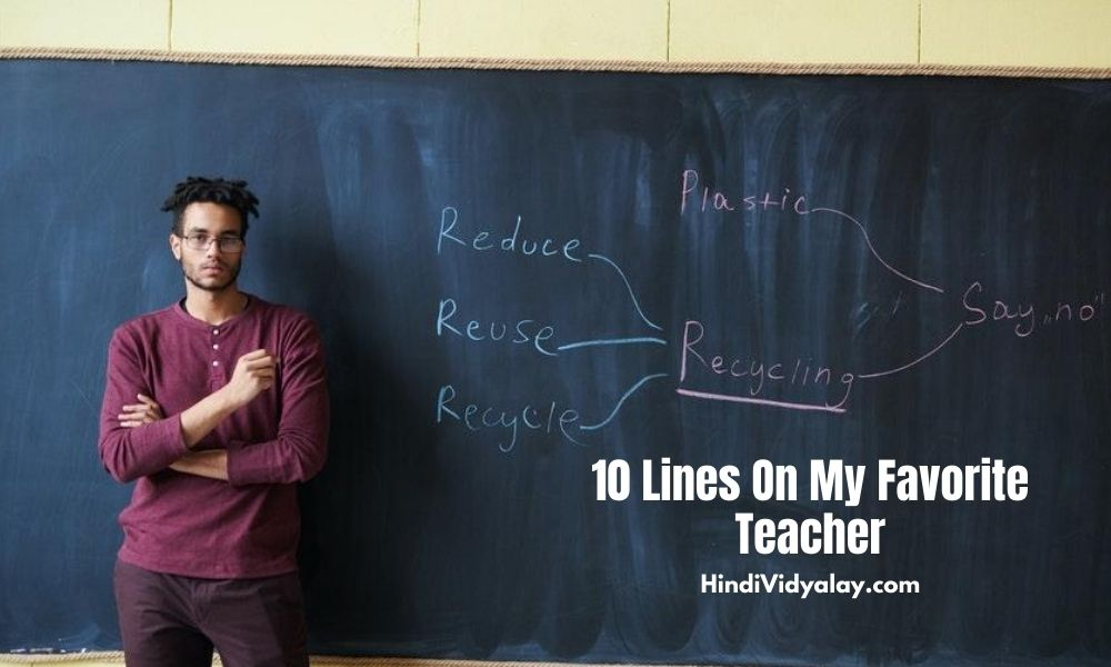 10 Lines On My Favorite Teacher In Hindi And English Language