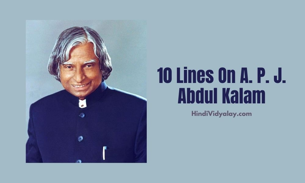 10 Lines On Dr. APJ Abdul Kalam In Hindi And English Language