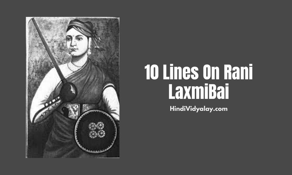10 Lines On Rani Lakshmi Bai In Hindi And English Language