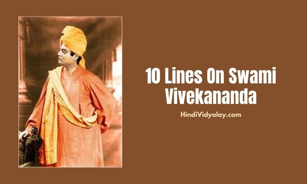 10 Lines On Swami Vivekananda In Hindi And English Language